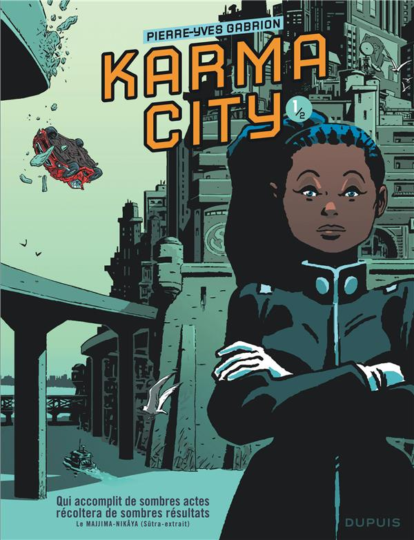 KARMA CITY - TOME 1 - KARMA CITY 12 Gabrion Pierre-Yves Dupuis